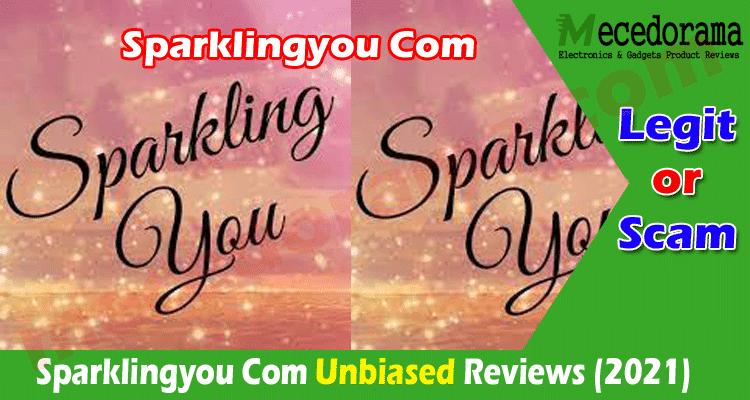 Sparklingyou Com Reviews [April] Is It Trust worthy Store
