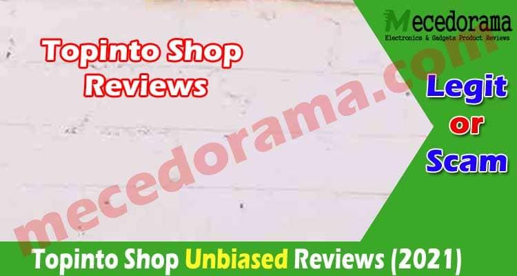 Topinto Shop Reviews [June] - Is It a Fake Scam or Legit