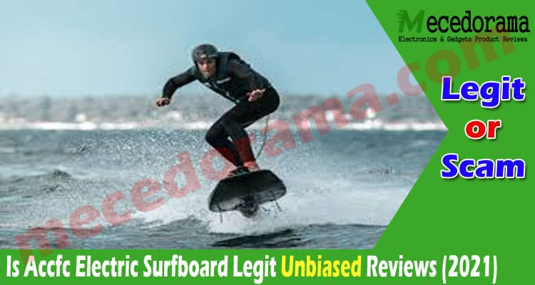Is Accfc Electric Surfboard Legit {July} Check Reviews