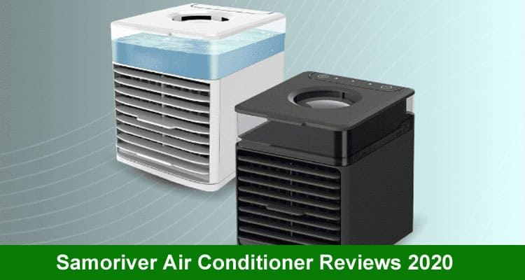 Samoriver Air Conditioner Reviews 2020