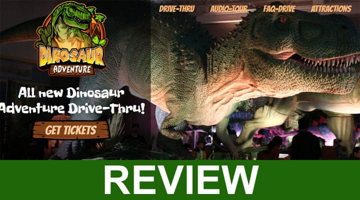 Dinosaur Adventure Drive Thru Reviews 2020