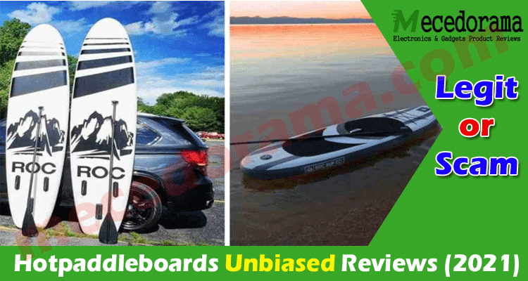 Hotpaddleboards Reviews {August} Is it Legit Or Scam