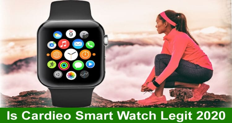 Is Cardieo Smart Watch Legit 2020
