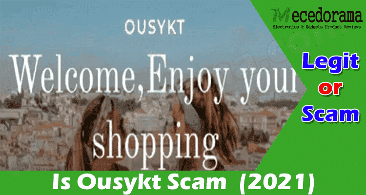 Is Ousykt Scam 2021..