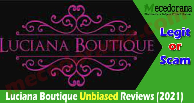 Luciana Boutique Review [August] Is It A Scam Or Legit