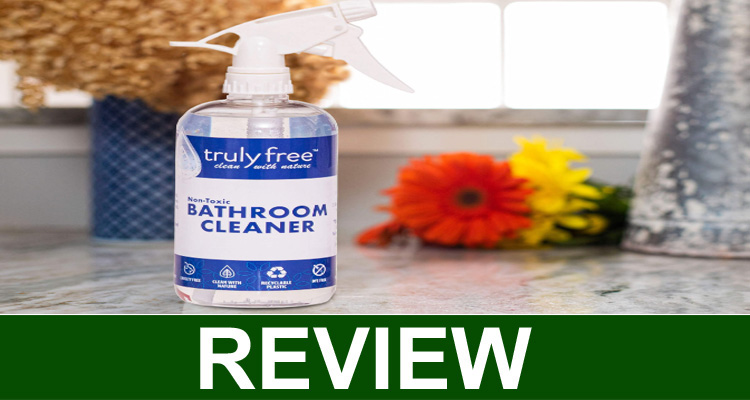 Truly Free Bathroom Cleaner Reviews 2020