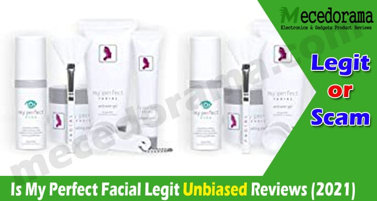 Is My Perfect Facial Legit {Sep} Get Best Reviews Here!