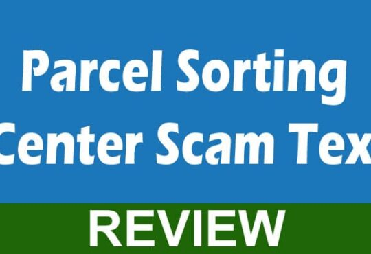 Parcel Sorting Center Scam Text 2020