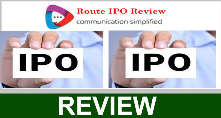Route IPO Review {Sep} An Information For Help!