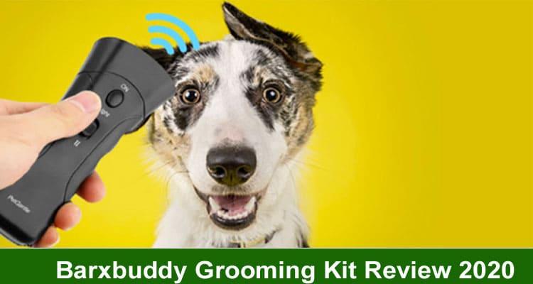 Barxbuddy Grooming Kit Reviews 2020