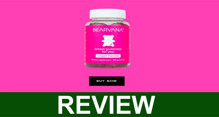 Bearvana Gummies Reviews 2020