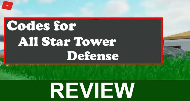 Codes for All Star Tower Defense 2020