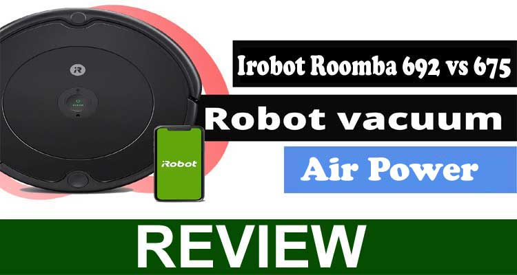 Irobot Roomba 692 vs 675 Review (Oct 2020)