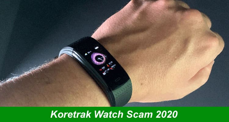 Koretrak Watch Scam 2020 Mece