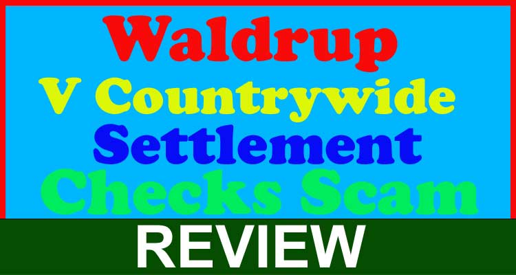 Waldrup V Countrywide Settlement Checks Scam Review,