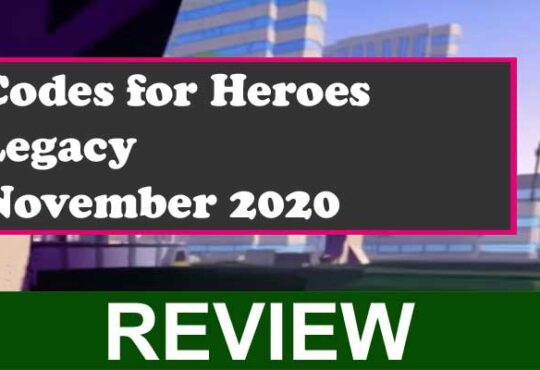 Codes for Heroes Legacy November 2020 (Nov) Find Here!