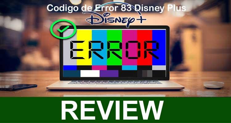 Codigo De Error 83 Disney Plus (Nov) How Do I Fix It