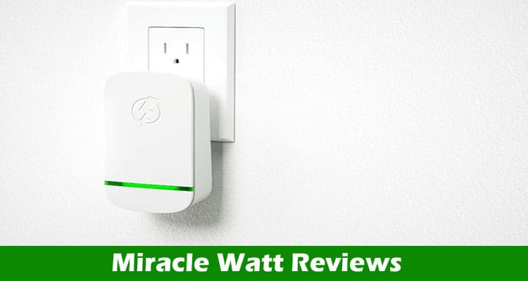 Miracle Watt Electricity Saver Reviews 2020