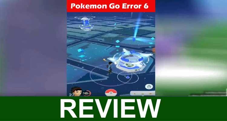 Pokemon Go Error 6 2020
