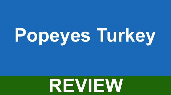 Popeyes Turkey Reviews 2020