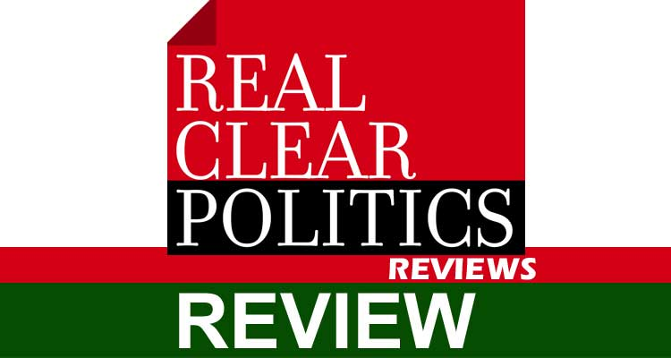 Real Clear Politics Reviews 2020