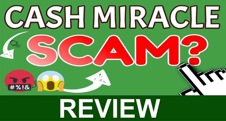 Cashmiracle Scam (Dec 2020) Beware Of It!