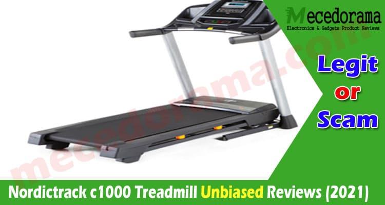 Nordictrack c1000 Treadmill Reviews [Jan 2021] Is It Legit