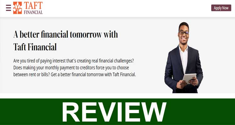 Taft Financial Reviews [Dec] Check Out To Know More!