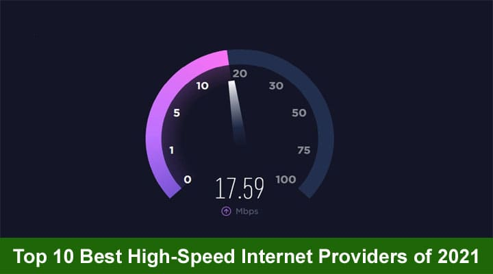 Top 10 Best High-Speed Internet Providers of 2021
