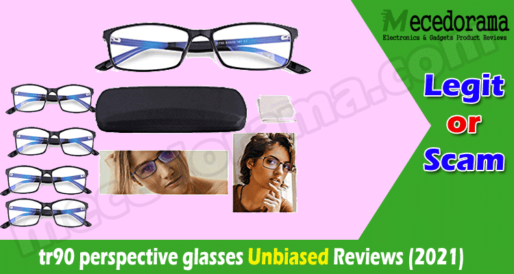 Tr90 Perspective Glasses Reviews (Mar 2021) Worthy