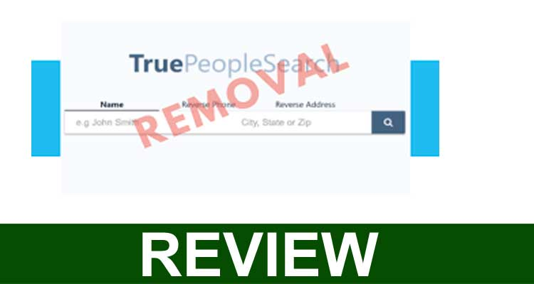 Truepeoplesearch Com Removal Review 2020