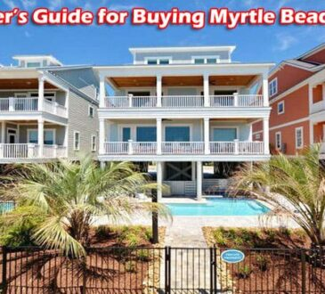A beginner's Guide for Buying Myrtle Beach Condos 2021