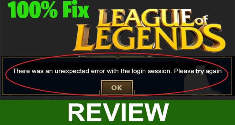 League Unexpected Error With Login Session 2021