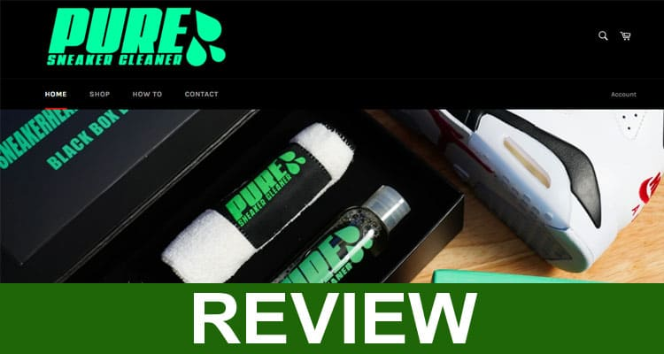 Pure Sneaker Cleaner Reviews 2021