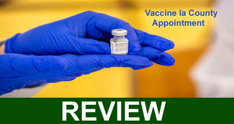 Vaccine la County Appointment 2021