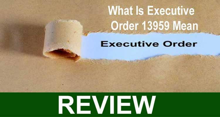 What Is Executive Order 13959 Mean 2021