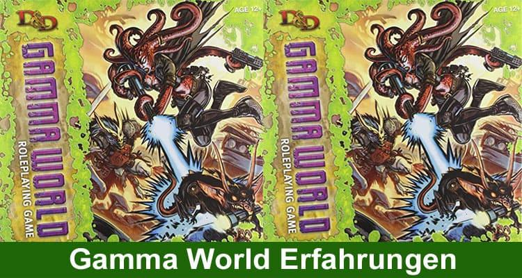 Gamma World Erfahrungen 2021
