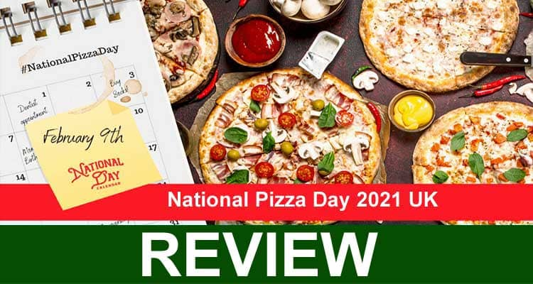 National Pizza Day 2021 UK 2021
