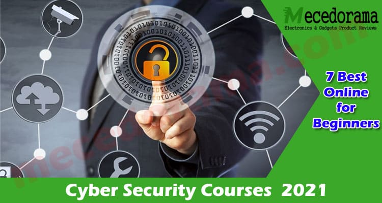 7 Best Cyber Security Courses Online for Beginners in 2021