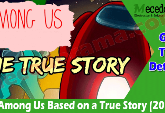 Is Among Us Based on a True Story (July) Read Details!