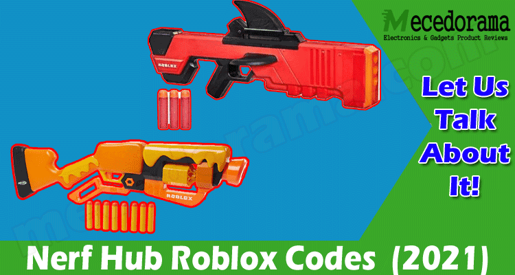 Nerf Hub Roblox Codes Online Game Reviews 2021
