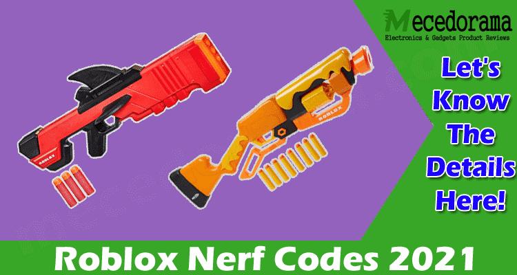 Roblox Nerf Codes 2021