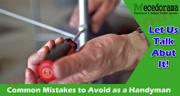 About General Information Common Mistakes to Avoid as a Handyman